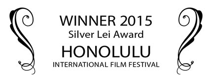 Winner 2015 Silver Lei Away HONOLULU Internation Film Festival